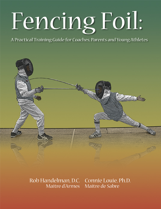 Fencing Foil: A Practical Training Guide for Coaches, Parents and Young Athletes