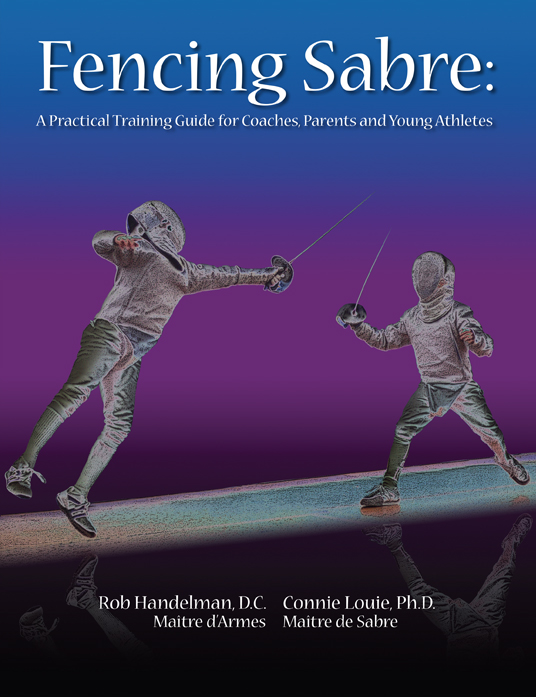 Fencing Sabre: A Practical Training Guide for Coaches, Parents and Young Athletes